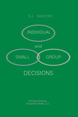 Individual and Small Group Decisions - Radford, K J