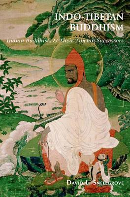 Indo-tibetan Buddhism: Indian Buddhists And Their Tibetan Successors - Snellgrove, David L.