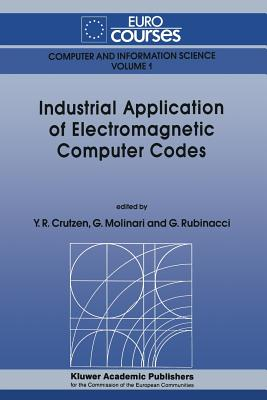 Industrial Application of Electromagnetic Computer Codes - Crutzen, Yves R (Editor), and Molinari, Giorgio (Editor), and Rubinacci, Guglielmo (Editor)