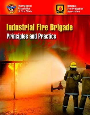 Industrial Fire Brigade: Principles and Practice - Dornan, Scott, and Iafc, and NFPA (National Fire Prevention Association)