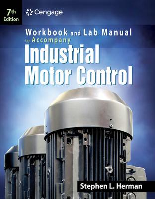 Industrial Motor Control: Workbook and Lab Manual - Herman, Stephen