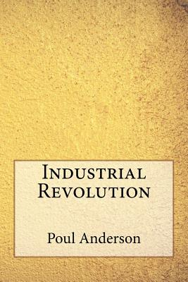 Industrial Revolution - Anderson, Poul