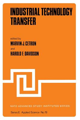 Industrial Technology Transfer - Cetron, M (Editor), and Davidson, H F (Editor)