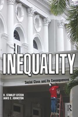 Inequality: Social Class and Its Consequences - Eitzen, D Stanley, and Johnston, Janis E