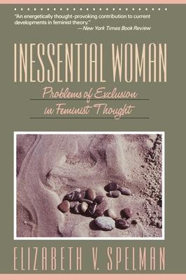 Inessential Woman - Spelman, Elizabeth V