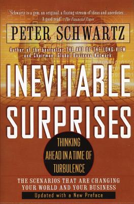 Inevitable Surprises - Schwartz, Peter