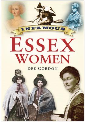 Infamous Essex Women - Gordon, Dee