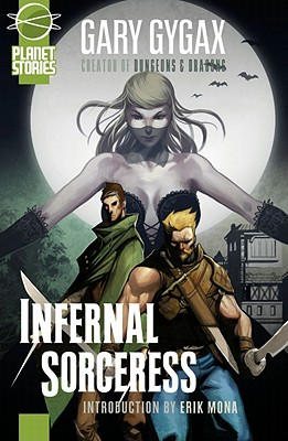 Infernal Sorceress - Gygax, Gary, and Mona, Erik (Introduction by)