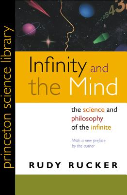 Infinity and the Mind: The Science and Philosophy of the Infinite - Rucker, Rudy Von B
