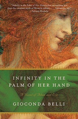 Infinity in the Palm of Her Hand: A Novel of Adam and Eve - Belli, Gioconda