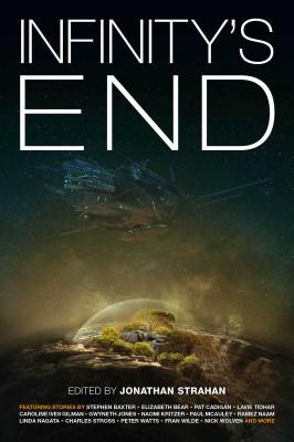 Infinity's End, 7 - Strahan, Jonathan (Editor), and Baxter, Stephen, and Tidhar, Lavie