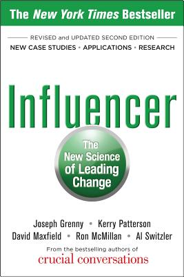 Influencer: The New Science of Leading Change - Grenny, Joseph, and Patterson, Kerry, and Maxfield, David