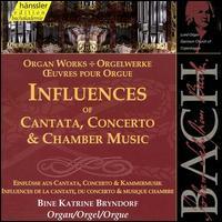Influences of Cantata, Concerto & Chamber Music - Bine Bryndorf (organ)
