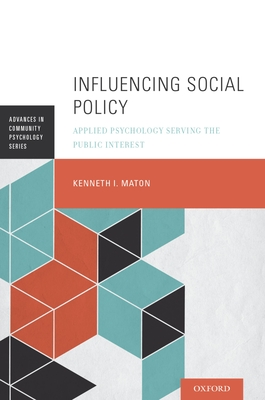 Influencing Social Policy: Applied Psychology Serving the Public Interest - Maton, Kenneth I