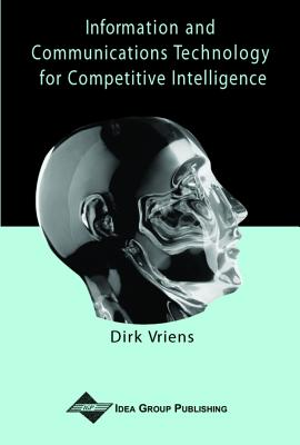 Information and Communications Technology for Competitive Intelligence - Vriens, Dirk (Editor)