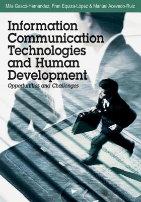 Information Communication Technologies and Human Development: Opportunities and Challenges - Gascs-Hernandez, Mila (Editor)