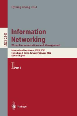 Information Networking: Wired Communications and Management - Chong, Ilyoung (Editor)