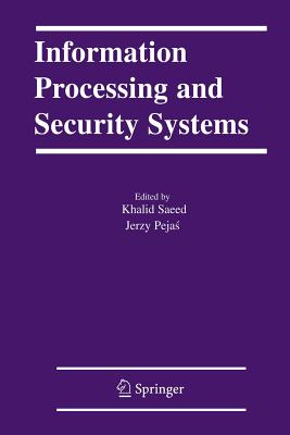 Information Processing and Security Systems - Saeed, Khalid (Editor), and Pejas, Jerzy (Editor)