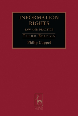 Information Rights: Law and Practice - Coppel, Philip, and Bicarregui, Anna (Contributions by), and Dehon, Estelle (Contributions by)