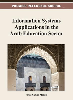 Information Systems Applications in the Arab Education Sector - Albadri, Fayez (Editor)
