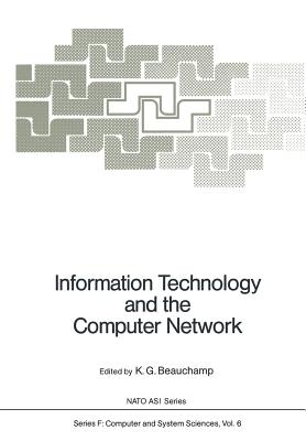 Information Technology and the Computer Network - Beauchamp, K G (Editor)