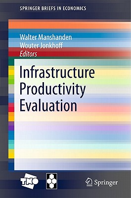 Infrastructure Productivity Evaluation - Jonkhoff, Wouter (Editor), and Manshanden, Walter (Editor)