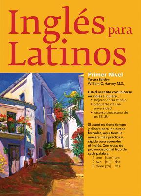 Ingles Para Latinos, Level 1 - Harvey, William C, M.S.