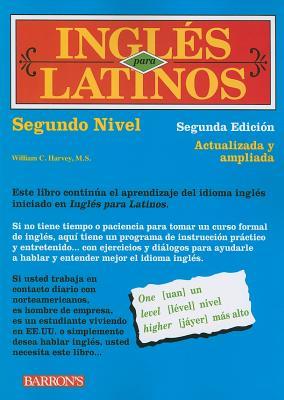 Ingles Para Latinos, Nivel Dos - Harvey, William C, M.S.