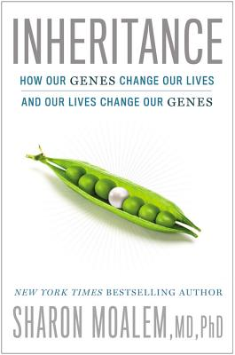 Inheritance: How Our Genes Change Our Lives - And Our Lives Change Our Genes - Moalem, Sharon, Dr.