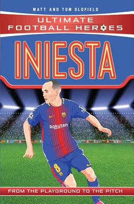 Iniesta: FC Barcelona - Oldfield, Matt, and Oldfield, Tom