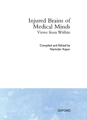 Injured Brains of Medical Minds: Views from Within - Kapur, Narinder (Editor)