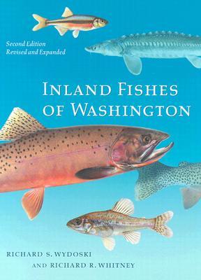 Inland Fishes of Washington: Revised and Expanded - Wydoski, Richard S, and Whitney, Richard R