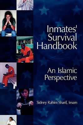 Inmates' Survival Handbook: An Islamic Perspective - Sharif, Imam Sidney Rahim