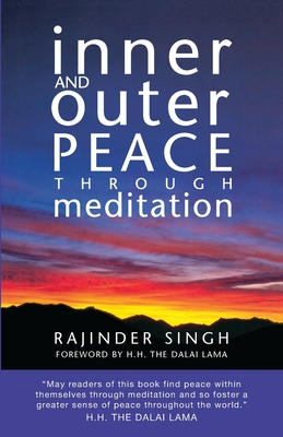 Inner and Outer Peace Through Meditation - Singh, Rajinder