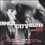 Inner City Blues: The Music of Marvin Gaye - Various Artists