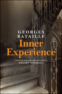 Inner Experience - Bataille, Georges, and Kendall, Stuart (Introduction by)