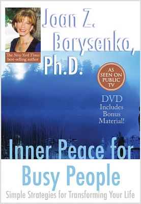 Inner Peace for Busy People - Borysenko, Joan Z., Ph.D.
