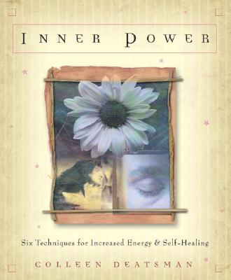 Inner Power: Six Techniques for Increased Energy & Self-Healing - Deatsman, Colleen