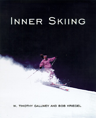 Inner Skiing: Revised Edition - Gallwey, W Timothy