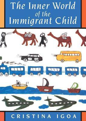 Inner World Immigrant Child - Igoa, Cristina
