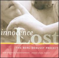 Innocence Lost: The Berg-Debussy Project - Nessinger-Golan Duo