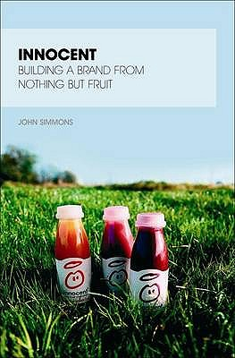 Innocent: Building a Brand from Nothing But Fruit -