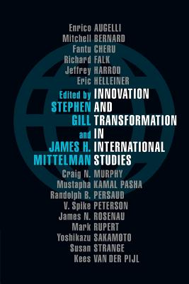 Innovation and Transformation in International Studies - Gill, Stephen (Editor)