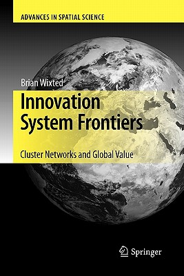 Innovation System Frontiers: Cluster Networks and Global Value - Wixted, Brian