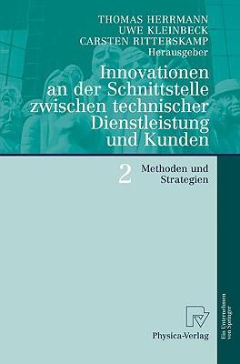 Innovationen An der Schnittstelle Zwischen Technischer Dienstleistung Und Kunden 2: Methoden Und Strategien - Herrmann, Thomas (Editor)