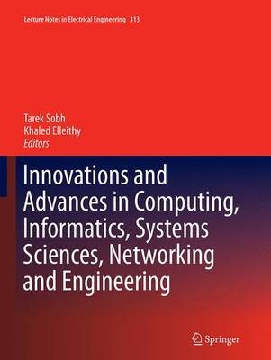Innovations and Advances in Computing, Informatics, Systems Sciences, Networking and Engineering - Sobh, Tarek (Editor), and Elleithy, Khaled (Editor)