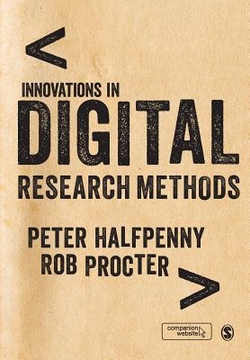 Innovations in Digital Research Methods - Halfpenny, Peter (Editor), and Procter, Rob (Editor)