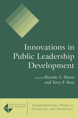 Innovations in Public Leadership Development - Morse, Ricardo S
