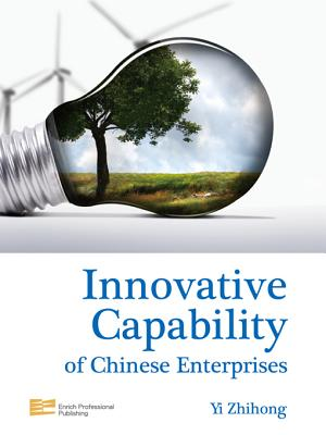 Innovative Capability of Chinese Enterprises - Yi, Zhihong