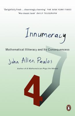 Innumeracy: Mathematical Illiteracy and Its Consequences - Paulos, John Allen